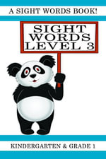 Sight Words Level 3 : A Sight Words Book for Kindergarten and Grade 1 - Lisa Gardner