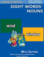 Sight Words Plus Nouns : Sight Words Flash Cards with Critters for Preschool, Kindergarten, Grade 1 & Up - William Robert Stanek