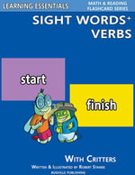 Sight Words Plus Verbs : Sight Words Flash Cards with Critters for Preschool, Kindergarten, Grade 1 & Up - William Robert Stanek