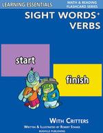 Sight Words Plus Verbs : Sight Words Flash Cards with Critters for Preschool, Kindergarten, Grade 1 & Up - William Robert Stanek