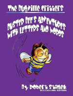 Buster Bee's Adventures with Letters and Words. Learn About Letters, Letter Sounds, Letter Blends - Robert Stanek