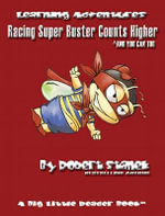 Racing Super Buster Counts Higher and You Can Too. Count and Numbers to 100 - Robert Stanek