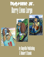 Barry Lives Large. a Sight Words Picture Book : Bugville Jr. #2 - Robert Stanek
