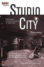 Guitar One Presents Studio City : Professional Session Recording for Guitarists - Carl Verbeyen