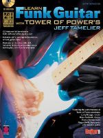 Learn Funk Guitar with Tower of Power's Jeff Tamelier - Cherry Lane Music