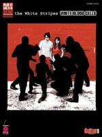 The White Stripes - White Blood Cells : White Blood Cells : Guitar, Vocal - Cherry Lane Music