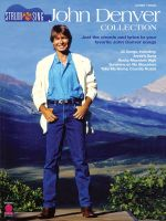 John Denver Collection : Strum & Sing: Just the Chords and Lyrics to Your Favorite John Denver Songs - Cherry Lane Music