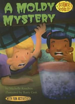 A Moldy Mystery (PB) : Social Studies Connects (Paper) - Michelle Knudsen