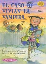 El Caso de Vivian la Vampira / Case of Vampire Vivian - Michelle Knudsen