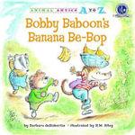 Bobby Baboon's Banana Be-Bop - Barbara deRubertis