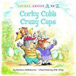 Corky Cub's Crazy Caps - Barbara deRubertis