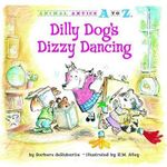 Dilly Dog's Dizzy Dancing - Barbara deRubertis