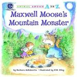 Maxwell Moose's Mountain Monster : Animal Antics A to Z - Barbara deRubertis