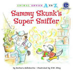 Sammy Skunk's Super Sniffer : Animal Antics A to Z - Barbara deRubertis