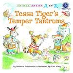 Tessa Tiger's Temper Tantrums : Animal Antics A to Z - Barbara deRubertis