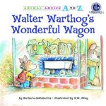 Walter Warthog's Wonderful Wagon : Animal Antics A to Z - Barbara deRubertis
