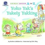 Yoko Yak's Yakety Yakking : Animal Antics A to Z - Barbara deRubertis
