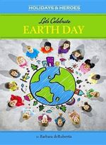 Let's Celebrate Earth Day - Barbara deRubertis