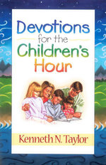 Devotions for the Childrens Hour - Kenneth N. Taylor
