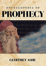 Encyclopedia of Prophecy - Geoffrey Ashe