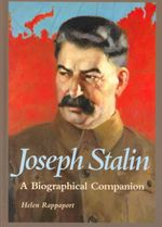 Joseph Stalin : A Biographical Companion - Helen Rappaport