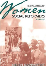 Encyclopedia of Women Social Reformers - Helen Rappaport