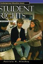 Student Rights : A Reference Handbook :  A Reference Handbook - Patricia H. Hinchey