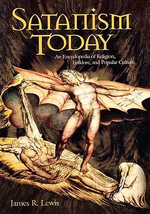 Satanism Today : An Encyclopedia of Religion, Folklore, and Popular Culture :  An Encyclopedia of Religion, Folklore, and Popular Culture - James R. Lewis