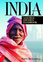 India : A Global Studies Handbook :  A Global Studies Handbook - Fritz Blackwell