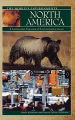 North America : A Continental Overview of Environmental Issues - Kevin Hillstrom