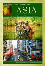 Asia : A Continental Overview of Environmental Issues :  A Continental Overview of Environmental Issues - Kevin Hillstrom