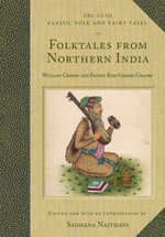 Folktales from Northern India : William Crooke and Pundit Ram Gharib Chaube : ABC-Clio Classic Folk and Fairy Tales - William Crooke