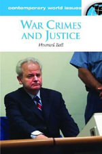 War Crimes and Justice : A Reference Handbook :  A Reference Handbook - Howard Ball