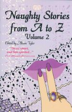 Naughty Stories from A to Z : Volume 2