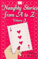 Naughty Stories from A to Z : Volume 3