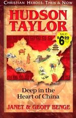 Hudson Taylor : Deep in the Heart of China - Janet Benge