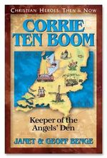 Corrie Ten Boom: Keeper of the Angel's Den : Christian Heroes, Then & Now - Janet Benge
