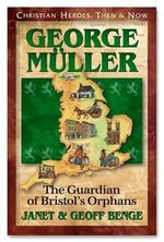 George Muller : The Guardian of Bristol's Orphans - Janet Benge