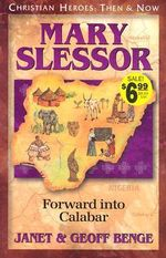 Mary Slessor : Forward into Calabar - Geoff Benge