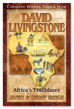 David Livingstone: Africa's Trailblazer : Christian Heroes: Then & Now - Janet Benge