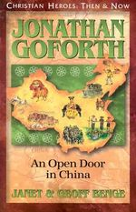 Jonathan Goforth : An Open Door in China - Janet Benge