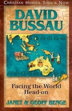 David Bussau :  Facing the World Head-On - Janet Benge