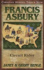 Francis Asbury : Circuit Rider - Janet Benge
