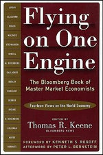 Flying on One Engine : The Bloomberg Book of Master Market Economists