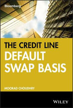 The Credit Default Swap Basis : Bloomberg Financial - Moorad Choudhry