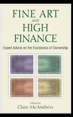 Fine Art and High Finance : Expert Advice on the Economics of Ownership
