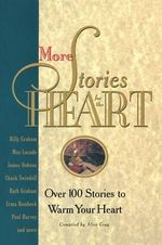 More Stories for the Heart : The Second Collection - Alice Gray