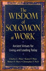 The Wisdom of Solomon at Work : Ancient Virtues for Living and Leading Today - Charles C. Manz