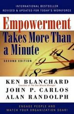 Empowement Takes More Than a Minute : Engage People & Watch Your Organisation Soar! - Kenneth H. Blanchard