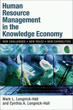 Human Resource Management in the Knowledge Economy : New Challenges, New Roles, New Capabilities - Mark L. Lengnick-Hall